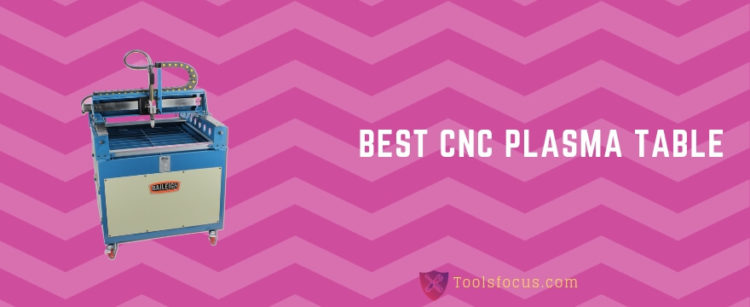 Best CNC Plasma Table for 2019 | Tools Focus
