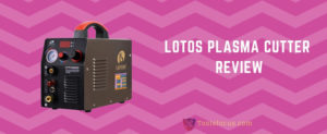 lotos plasma cutter review