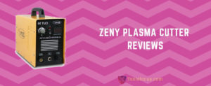 zeny plasma cutter reviews