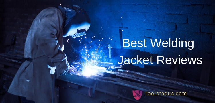 Best Welding Jacket Reviews