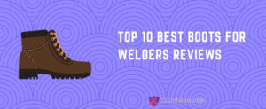 best boots for welders reviews