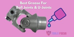 Best Grease For Ball Joints And U Joints